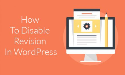 How To Disable Revision In WordPress?
