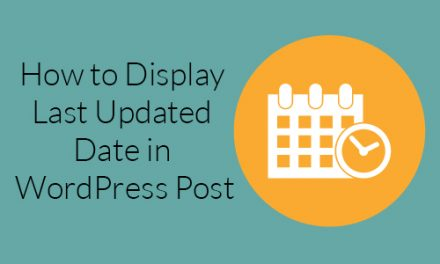 How to Display Last Updated Date in WordPress Post?