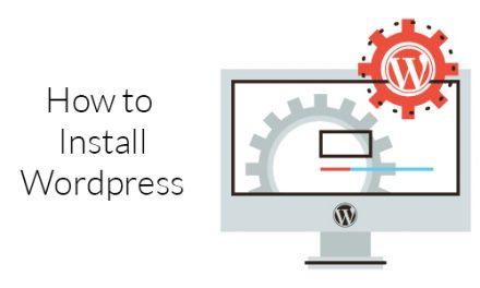 How to Install WordPress? – Complete WordPress Installation Tutorial