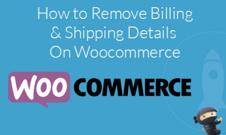 Remove Shipping and Billing Address In Woocommerce Checkout