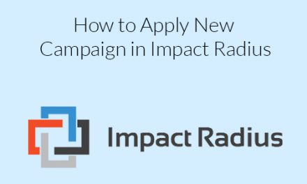 How to Apply New Campaign in Impact Radius?