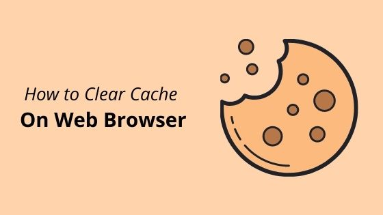 clear cache on web browser
