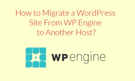 How to Migrate a WordPress Site From WP Engine to Another Host?