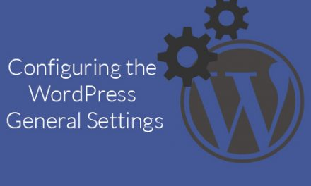 (Complete Guide) Configuring the WordPress General Settings