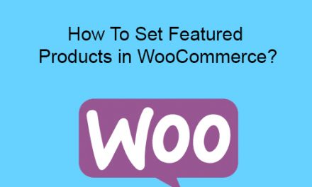 How To Set Featured Products in WooCommerce?