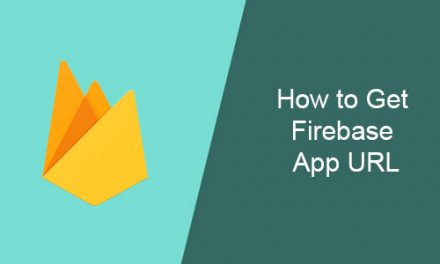 How to Get Firebase App URL