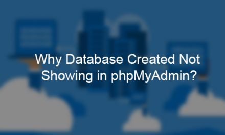 Why Database Created Not Showing in phpMyAdmin