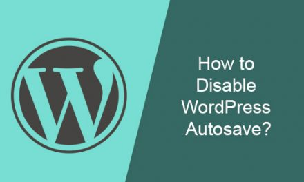 How to Disable WordPress Autosave?
