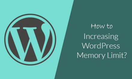 How to Increasing WordPress Memory Limit?