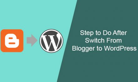 What The Next Step to Do After Switch From Blogger to WordPress?