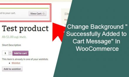 "How to Change Background ""Successfully Added to Cart Message"" In WooCommerce"