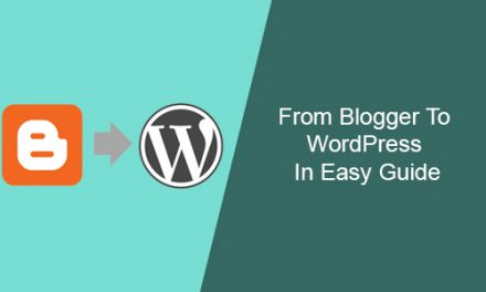Switch From Blogger To WordPress In Easy Guide