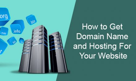 How to Get Domain Name and Hosting For Your Website