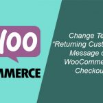 "Change Text ""Returning Customer?"" Message on WooCommerce Checkout"