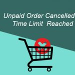 Unpaid Order Cancelled – Time Limit Reached