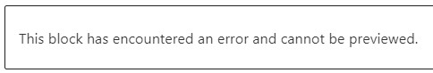 This block has encountered an error and cannot be previewed