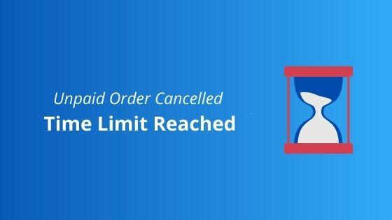unpaid order cancelled