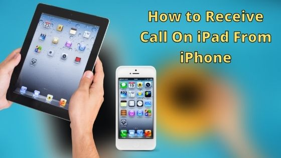 how to receive calls on ipad
