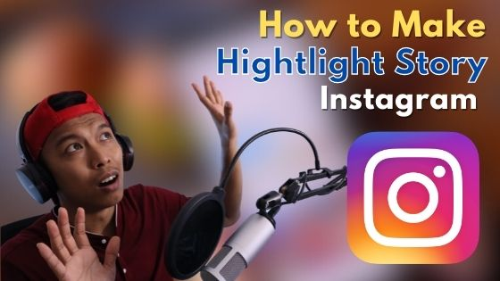 how to make highlights on instagram